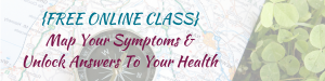 Free Online Class- Map your symptoms and unlock answers to your health Adrenal Fatigue Leaky gut Thyroid Jenn Malecha