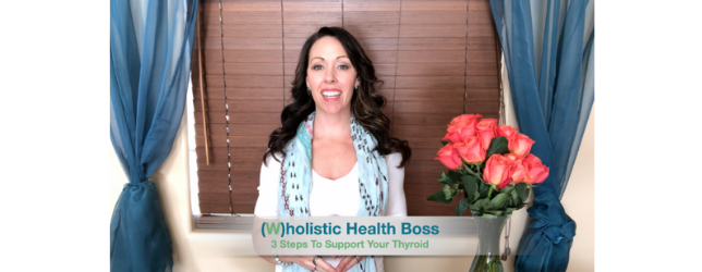 3-Steps-To-Support-Your-Thyroid Adrenal Fatigue Leaky gut Thyroid Jenn Malecha