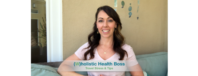 travel-stress-tips Adrenal Fatigue Leaky gut Thyroid Jenn Malecha