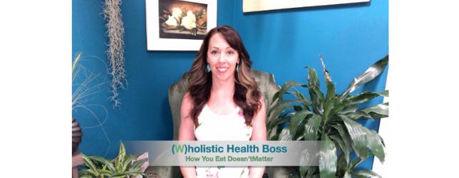 How-You-Eat-Doesnt-Matter Adrenal Fatigue Leaky gut Thyroid Jenn Malecha