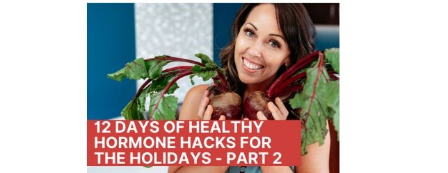 12-Days-of-Healthy-Hormone-Hacks-for-Holidays-2 Adrenal Fatigue Leaky gut Thyroid Jenn Malecha