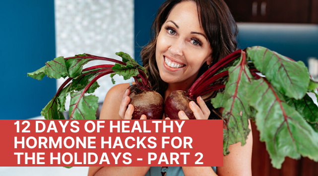 12 Days Of Healthy Hormone Hacks For Holidays 2 Adrenal Fatigue Leaky gut Thyroid Jenn Malecha