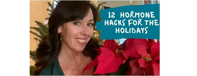 12 Hormone Hacks for the Holidays- Adrenal Fatigue Leaky gut Thyroid Jenn Malecha