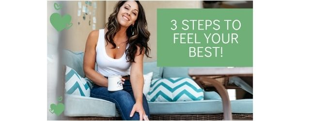 3 Steps to Feel Your Best - Adrenal Fatigue Leaky gut Thyroid Jenn Malecha