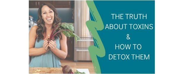 Truth About Toxins - Adrenal Fatigue Leaky gut Thyroid Jenn Malecha
