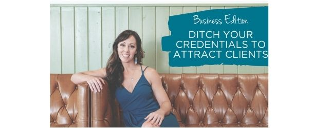 Ditch Your Credentials to Attract Clients - Adrenal Fatigue Leaky gut Thyroid Jenn Malecha