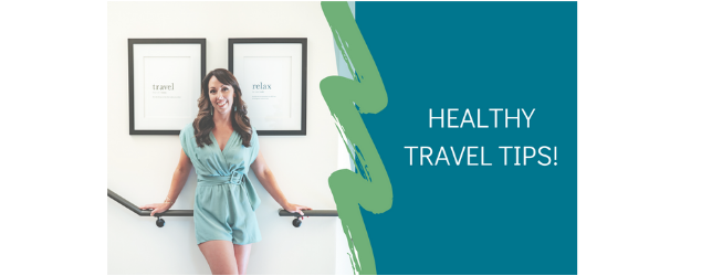 Travel Tips - Adrenal Fatigue Leaky gut Thyroid Jenn Malecha